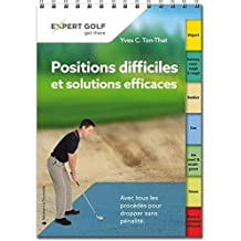 Positions difficiles et solutions efficaces: Conseils golfiques pour le tour