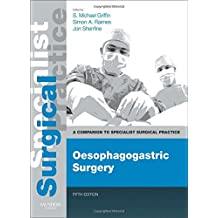 Oesophagogastric Surgery - Print and E-Book: A Companion to Specialist Surgical Practice, 5e