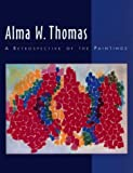 Alma W.Thomas: A Retrospective of the Paintings by Fort Wayne Museum of Art (1998-09-01)