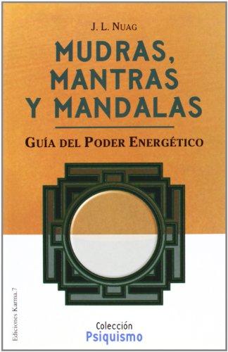 Descargar Libro Mudras, mantras y mandalas (Psiquismo / Psychism) de Jose Luis Nuag