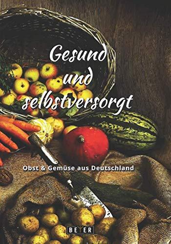 Buchseite und Rezensionen zu 'Gesund und selbstversorgt: Obst & Gemüse aus Deutschland' von Beyer