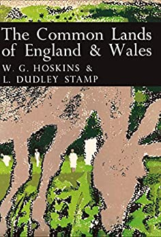 The Common Lands Of England And Wales (collins New Naturalist Library, Book 45) por W. G. Hoskins Gratis