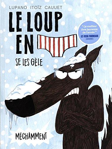 Le Loup en slip - tome 2 - Le Loup en slip se les gèle méchamment par Lupano Wilfrid