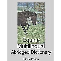 Equine Multilingual Abridged Dictionary - Kindle Edition (English Edition) - Dressage Horse Tack