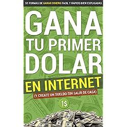 Gana tu primer dolar en internet: 50 Formas de ganar dinero fácil y rápido bien explicadas
