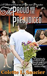 The Proud and the Prejudiced: A Modern Twist on Pride and Prejudice (English Edition)