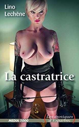 La castratrice par Lino Lechene