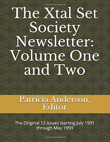 The Xtal Set Society Newsletter: Volume One and Two Xtal Set