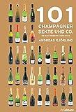 101 Champagner, Sekt und Co.: die man probiert haben muss