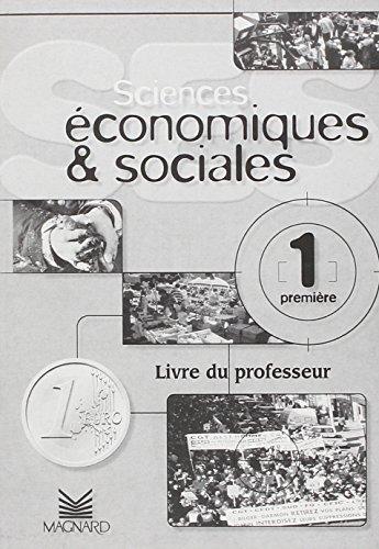 Sciences économiques et sociales 1e : Livre du professeur