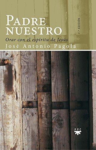 Padre Nuestro (GP Oración) por José Antonio Pagola Elorza