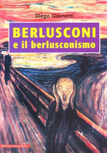 Berlusconi e il berlusconismo (La memoria) por Diego Giachetti