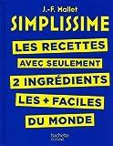 SIMPLISSIME - Recettes à 2 ingrédients: Les recettes avec seulement 2 ingrédients les + faciles du monde