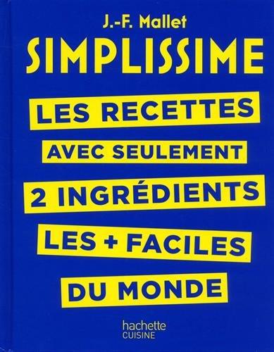 SIMPLISSIME - Recettes  2 ingrdients: Les recettes avec seulement 2 ingrdients les + faciles du monde