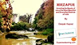 Mirzapur: Unveiling the Beauty of One of the Most Beautiful and Diversified Districts of India