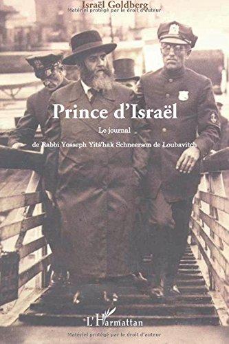 Prince d'Israël : Le journal de Rabbi Yosseph Yits'Hak Schneerson de Loubavitch