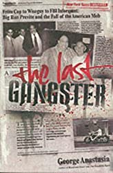 The Last Gangster by George Anastasia (2004-10-07)