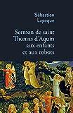 Sermon de Saint Thomas d'Aquin aux enfants et aux robots (La Bleue) - Format Kindle - 9782234084643 - 10,99 €