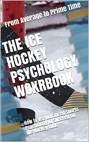 The Ice Hockey Psychology Workbook: How to Use Advanced Sports Psychology to Succeed on the Hockey Rink (English Edition) por Danny Uribe MASEP