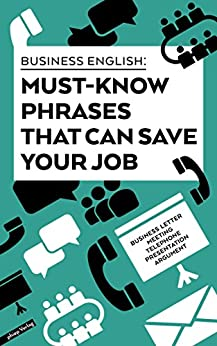 Business English - Must-know phrases that can save your job (English Edition) von [Fischer, Henry]