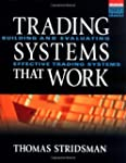Tradings Systems That Work: Building...