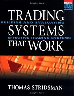 Tradings Systems That Work: Building and Evaluating Effective Trading Systems (McGraw-Hill Trader's Edge Series) di [Stridsman, Thomas]