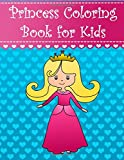 Princess Coloring Book for Kids: Big and easy princess coloring book for kids, girls and toddlers with large cute, pretty and beautiful princesses: Volume 9 (Coloring Books for Kids)