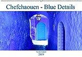 Chefchaouen - Blue Details (Wandkalender 2019 DIN A2 quer): Die Farbe Blau in all ihren Schattierungen - ein Fest für die Augen! (Monatskalender, 14 Seiten ) (CALVENDO Orte)