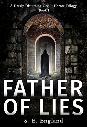 free kindle book Father of Lies: A Darkly Disturbing Occult Horror Trilogy - Book 1