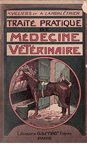 Traité pratique médecine vétérinaire H. Villiers et A. Larbalétrier par H. Villiers et A. Larbalétrier