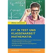 Fit in Test und Klassenarbeit – Mathematik 9./10. Klasse Gymnasium: 51 Kurztests und 14 Klassenarbeiten (Königs Lernhilfen)