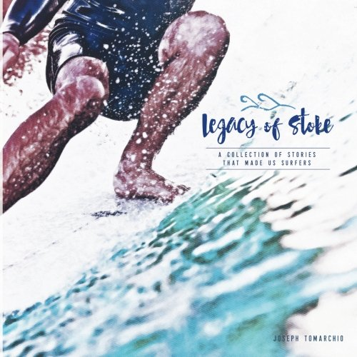 Legacy Collection Wave (Legacy of Stoke: A Collection of the Stories that Made Us Surfers)