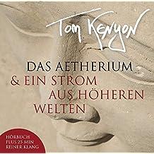 Das Aetherium & Ein Strom aus höheren Welten. CD: Neue Botschaften der Hathoren mit Klanggeschenken