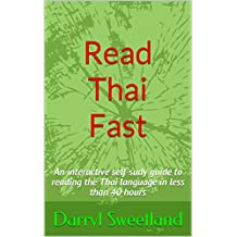 Read Thai Fast: An interactive self-sudy guide to reading the Thai language in less than 40 hours (English Edition)
