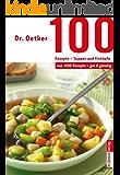 100 Rezepte - Suppen und Eintöpfe: aus 1000 Rezepte - gut und günstig