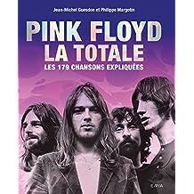 Pink Floyd, la totale: Les 179 chansons expliquées
