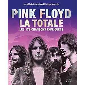 Couverture du livre Pink Floyd, la totale : les 179 chansons expliquées