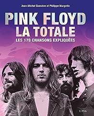 Pink Floyd - La totale : Les 179 chansons expliquées par Jean-Michel Guesdon