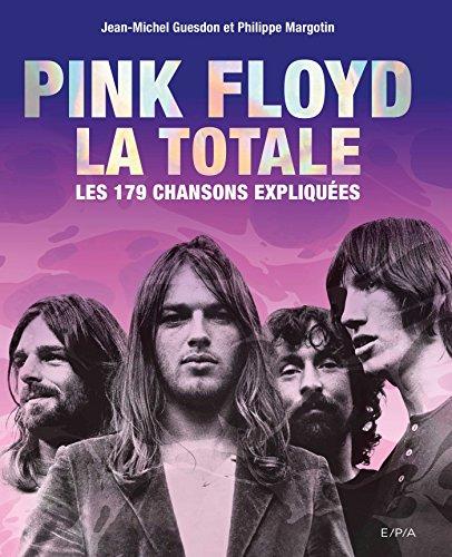 Pink Floyd, LA TOTALE: Les 179 chansons expliquées por Jean-Michel Guesdon