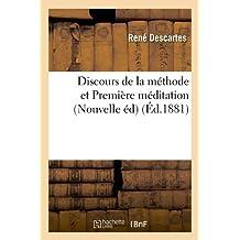 Discours de La Methode Et Premiere Meditation (Nouvelle Ed) (Ed.1881) (Philosophie) by Rene Descartes (2012-03-26)