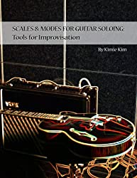 SCALES & MODES FOR GUITAR SOLOING: Tools for Improvisation (English Edition)