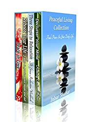 Peaceful Living Collection: Find Peace in Your Daily Life (Four Book Bundle) (English Edition)