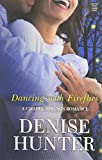 Dancing with Fireflies (Chapel Springs Romance) by Denise Hunter (2014-05-01)