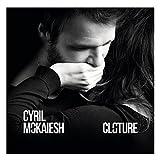 Songtexte von Cyril Mokaiesh - Clôture