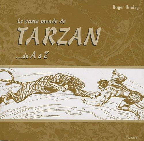 Le Vaste Monde de Tarzan...de a a Z