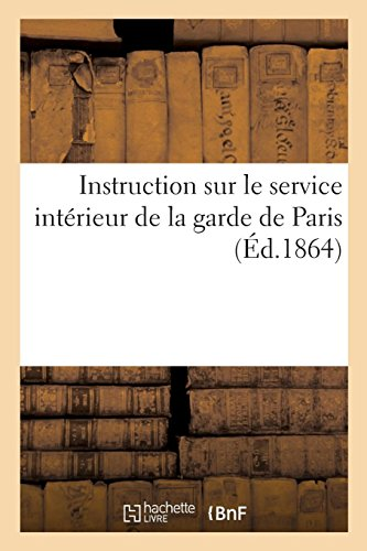 Instruction sur le service intérieur de la garde de Paris