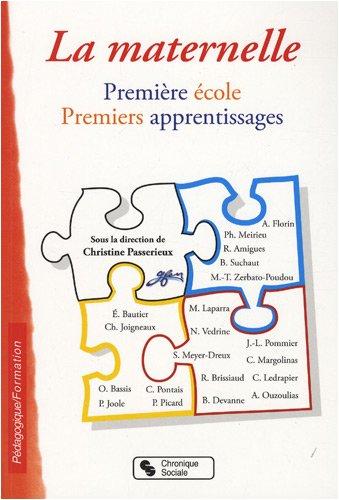 La maternelle : Première école, premiers apprentissages par Christine Passerieux