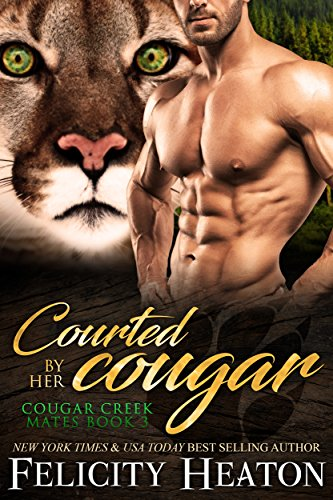 Courted by her Cougar (Cougar Creek Mates Shifter Romance Series Book 3) (English Edition) (Puma-ziel)
