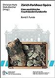 Zürich-Parkhaus Opéra, Band 2: Funde: Eine neolithische Feuchtbodenfundstelle (Zürcher Archäologie, Monographie) -