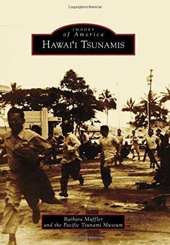 Hawai'i Tsunamis (Images of America) by Muffler, Barbara, The Pacific Tsunami Museum (2015) Paperback